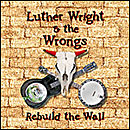Rebuild the Wall (that's right, the whole 26 songs redone americana style.  Simple packaging means cheaper!)